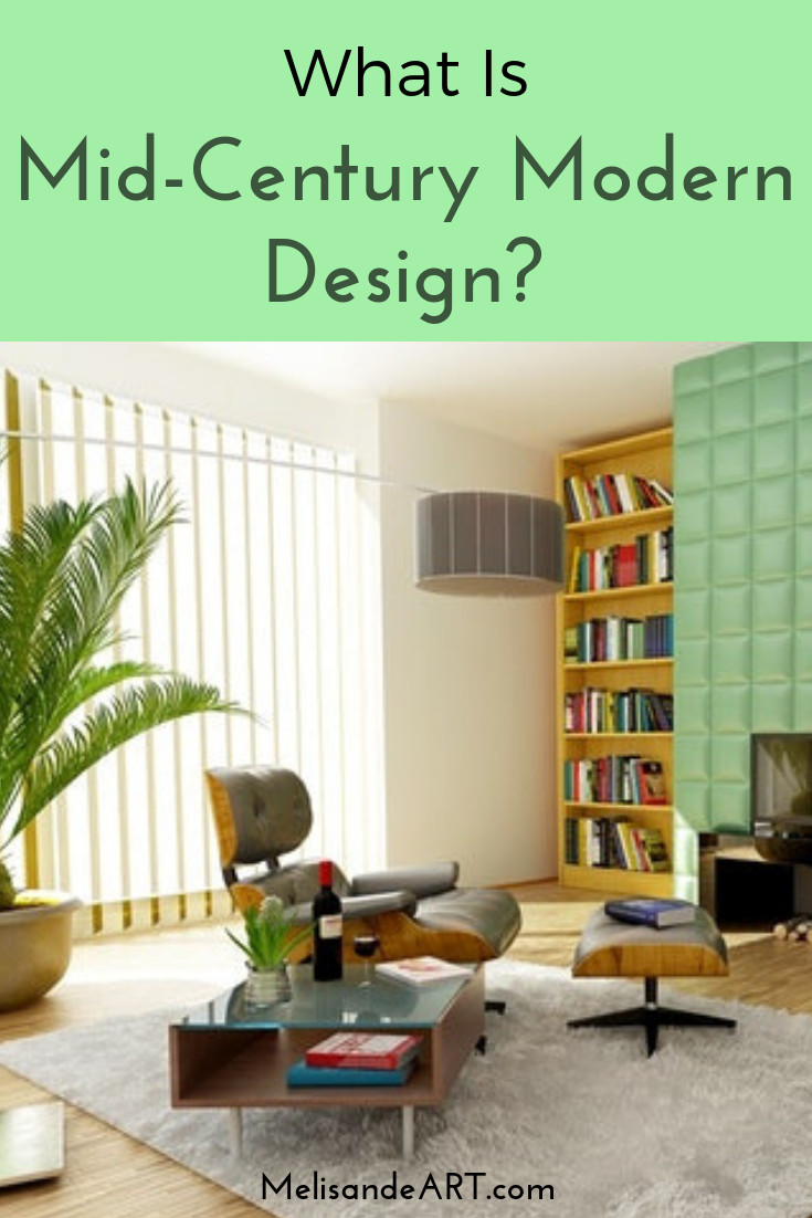 What mid century modern is why it remains popular melisandeart